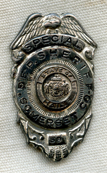 Nice Old 1940s-1950s Somerset County, Maine Special Deputy Sheriff Badge